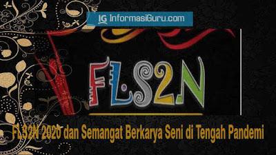 FLS2N 2020  (Festival dan Lomba Seni Siswa Nasional) dan Semangat Berkarya Seni di Tengah Pandemi Covid19