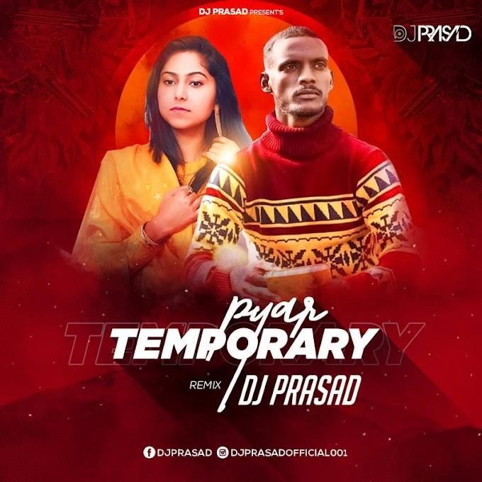 Temporary Pyar (Remix) - DJ Prasad