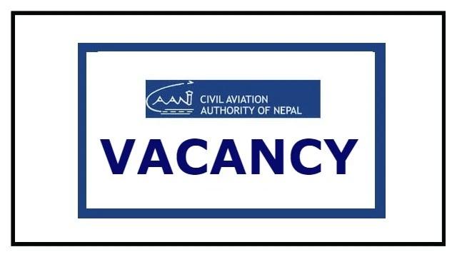 Vacancy Announcement from Civil Aviation Authority of Nepal (Nepal Nagarik Uddyan Pradhikaran) CAAN