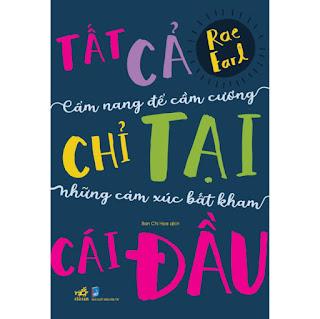 Tất Cả Chỉ Tại Cái Đầu: Cẩm Nang Để Cầm Cương Những Cảm Xúc Bất Kham ebook PDF-EPUB-AWZ3-PRC-MOBI