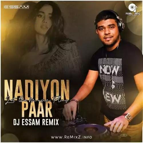 Nadiyon Paar (Remix) Let The Music Play - DJ Essam