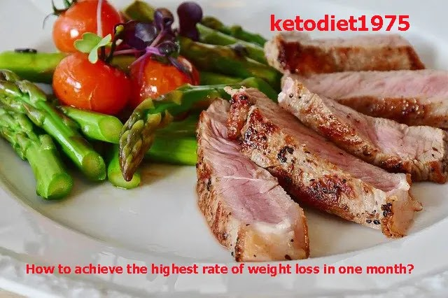 How to achieve the highest rate of weight loss in one month 1