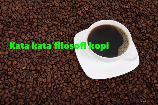 kata kata filosofi kopi