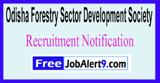 OFSDS Odisha Forestry Sector Development Society Recruitment Notification 2017 Last Date 26-05-2017
