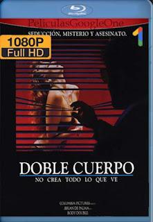 Doble Cuerpo[1984] [1080p BRrip] [Latino- Español] [GoogleDrive] LaChapelHD