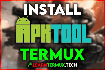 Termux ApkTool  Install and Use Apk Tool In Termux - 2020
