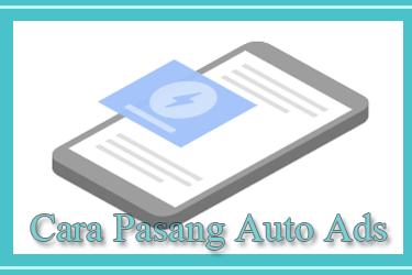 Cara Terbaru Pasang Auto Ads / Iklan Otomatis di Blog AMP