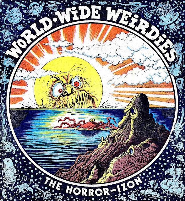 "from the 1970s ""World Wide Weirdies""  series by Ken Reid, the Horror-Izon"