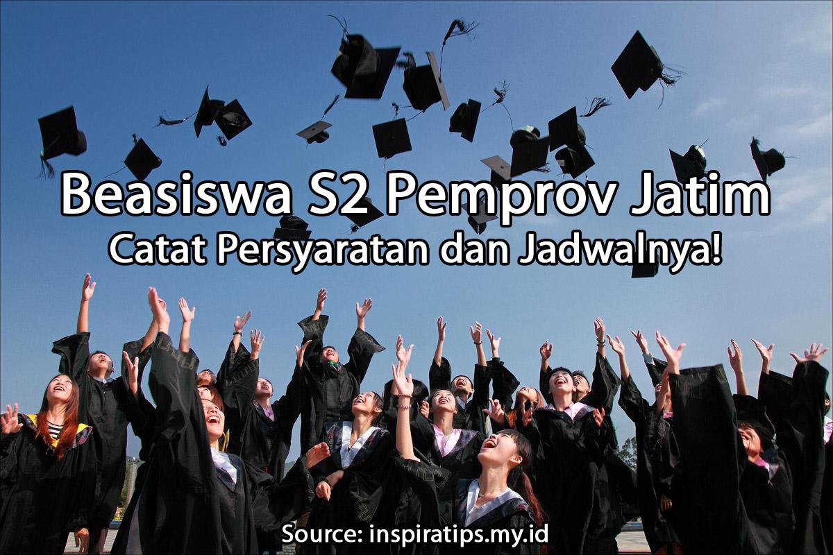 Beasiswa S2 dari Pemprov Jatim 2021