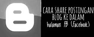 Cara share postingan blog ke dalam halaman FB (Facebook)