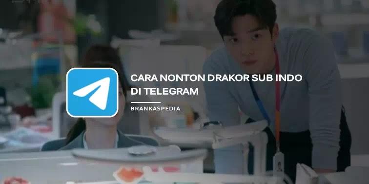 Cara Nonton Drama Korea Sub Indo Di Telegram