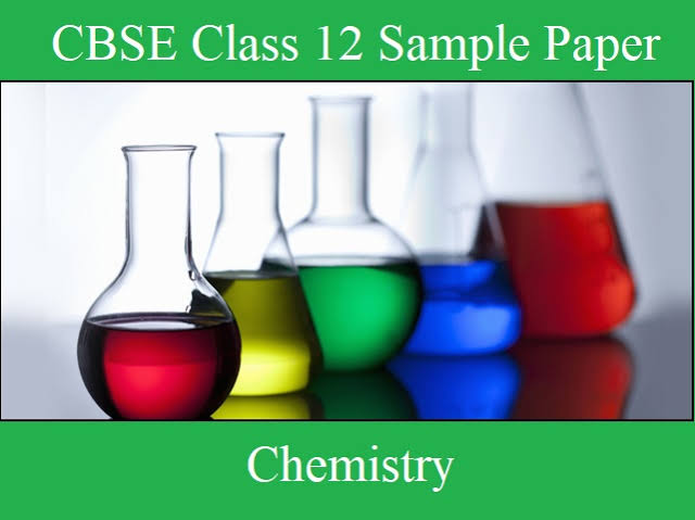Download CBSE Sample papers for Class 12 Chemistry and Marking Scheme PDF to understand the pattern of questions asks in the board exam.