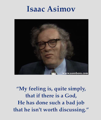 Isaac Asimov Quotes. Isaac Asimov on Science, Philosophy, Life, God & Death. Isaac Asimov Shot Words, Inspirational Quotes, Isaac Asimov Books Quotes, Atheist quotes