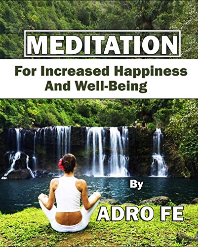 GET IT RIGHT WITH MEDITATION: A detailed book on meditation techniques, rules and practice by Adro Fe
