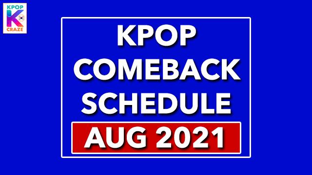 KPop Comeback Schedule August 2021