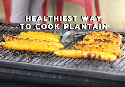 Healthiest way to cook plantain