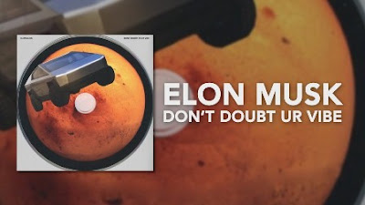 Don't Doubt ur Vibe Lyrics - Elon Musk