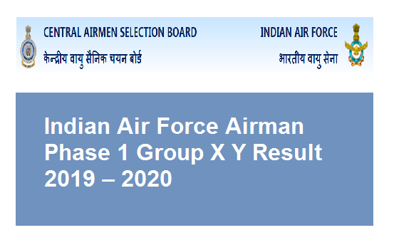 Indian Air Force Airman Phase 1 Group X Y Result 2019 – 2020