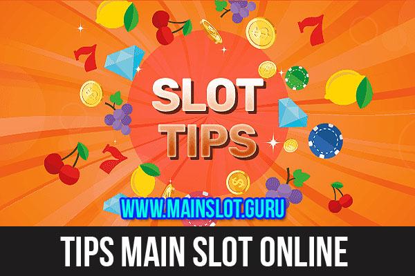 Tips Main Slot