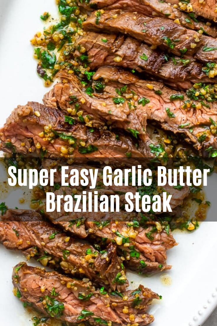 Super Easy Garlic Butter Brazilian Steak