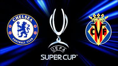 مشاهدة مباراة تشيلسي ضد فياريال 11-08-2021 بث مباشر في السوبر الاوروبي