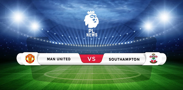 Manchester United vs Southampton Prediction & Match Preview