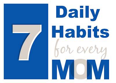 7 Daily Habits for Every Mom from a Mom of 4