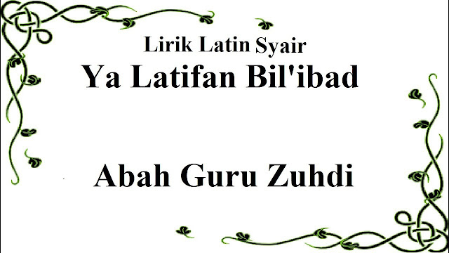 lirik ya lathifan bil ibad abah guru sekumpul