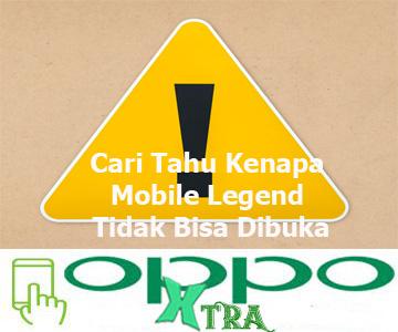 Cari Tahu Kenapa Mobile Legend Tidak Bisa Dibuka