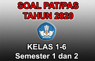 Soal PAT/PAS Online Kelas 12 3 4 Tahun 2020