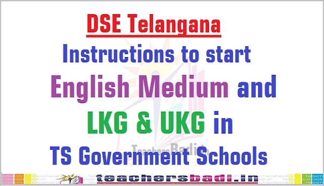 Instructions,start English Medium,LKG UKG,TS Govt. Schools