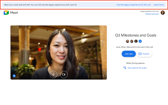 Updated rollout information for the new Google Meet user experience 1