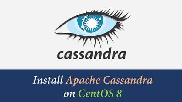 Install Apache Cassandra on CentOS / RHEL 8