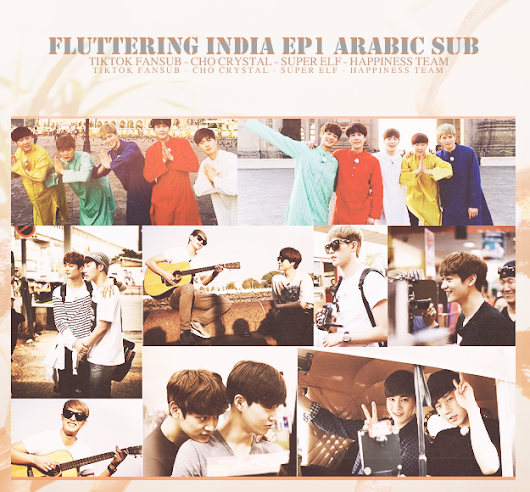 Fluttering India Ep 1 With Kyuhyun || Arabic Sub