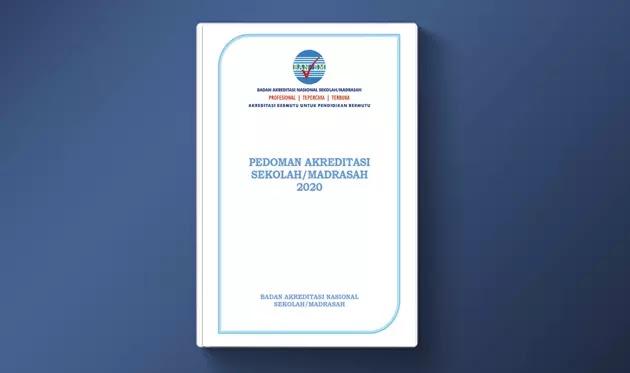 Pedoman Akreditasi Sekolah/Madrasah Tahun 2020
