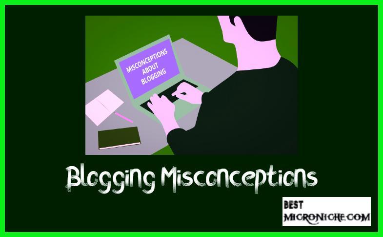 Blogging-Misconceptions