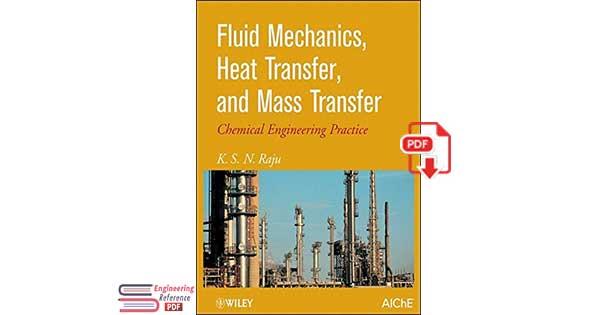 Fluid Mechanics, Heat Transfer, and Mass Transfer: Chemical Engineering Practice