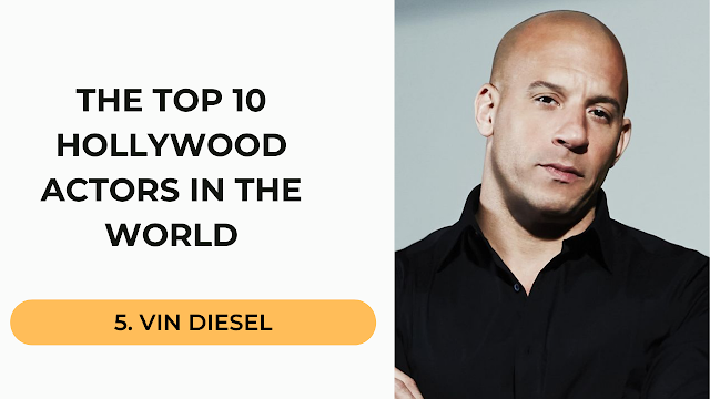 Vin Diesel Top 10 Hollywood Actors in the World