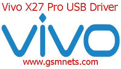 Vivo X27 Pro USB Driver Download