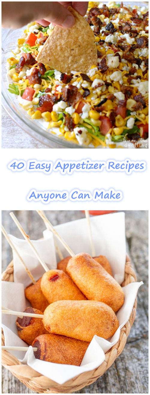 40 Easy Appetizer Recipes Anyone Can Make