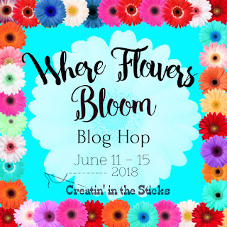 https://createinthesticks.blogspot.com/2018/06/where-flowers-bloom-blog-hop-coming-soon.html