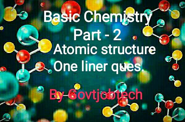 Science notes- basic chemistry - atom structure - in hindi for ssc upsc railway banking mppsc vyapam kvs exam.