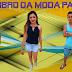 MODA: Mês de setembro chegou e o Paraíba tem muitas novidades. Confira!