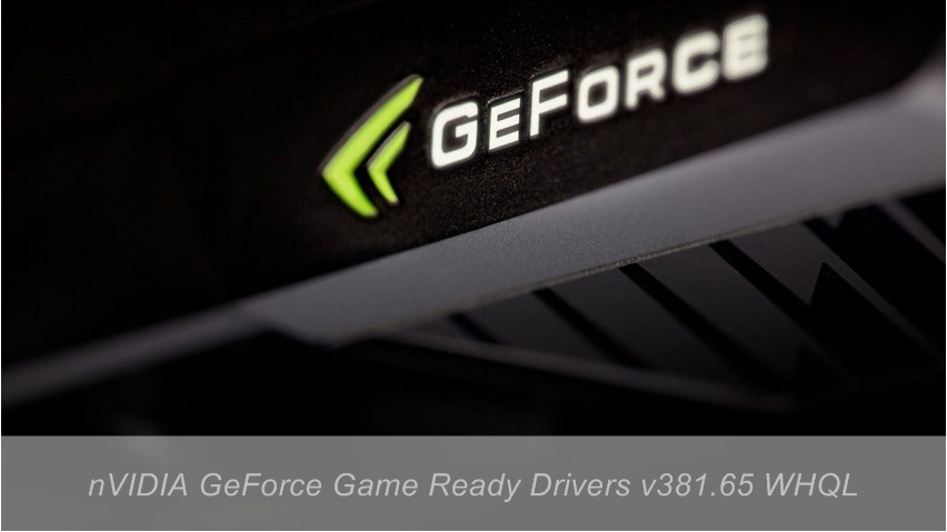 nVIDIA GeForce Game Ready Drivers v381.65 WHQL - Downloads