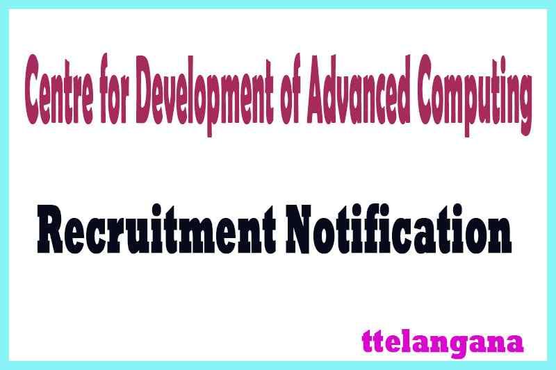 Centre for Development of Advanced Computing C-DAC  Recruitment Notification