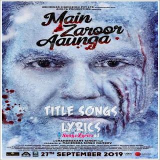 Main Zaroor Aaunga (Title Song) Lyrics [2019]
