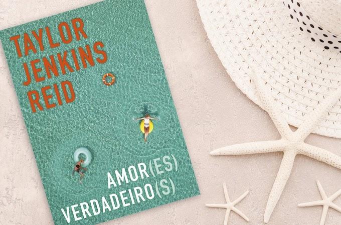 Amor(es) Verdadeiro(s)   Taylor Jenkins Reid