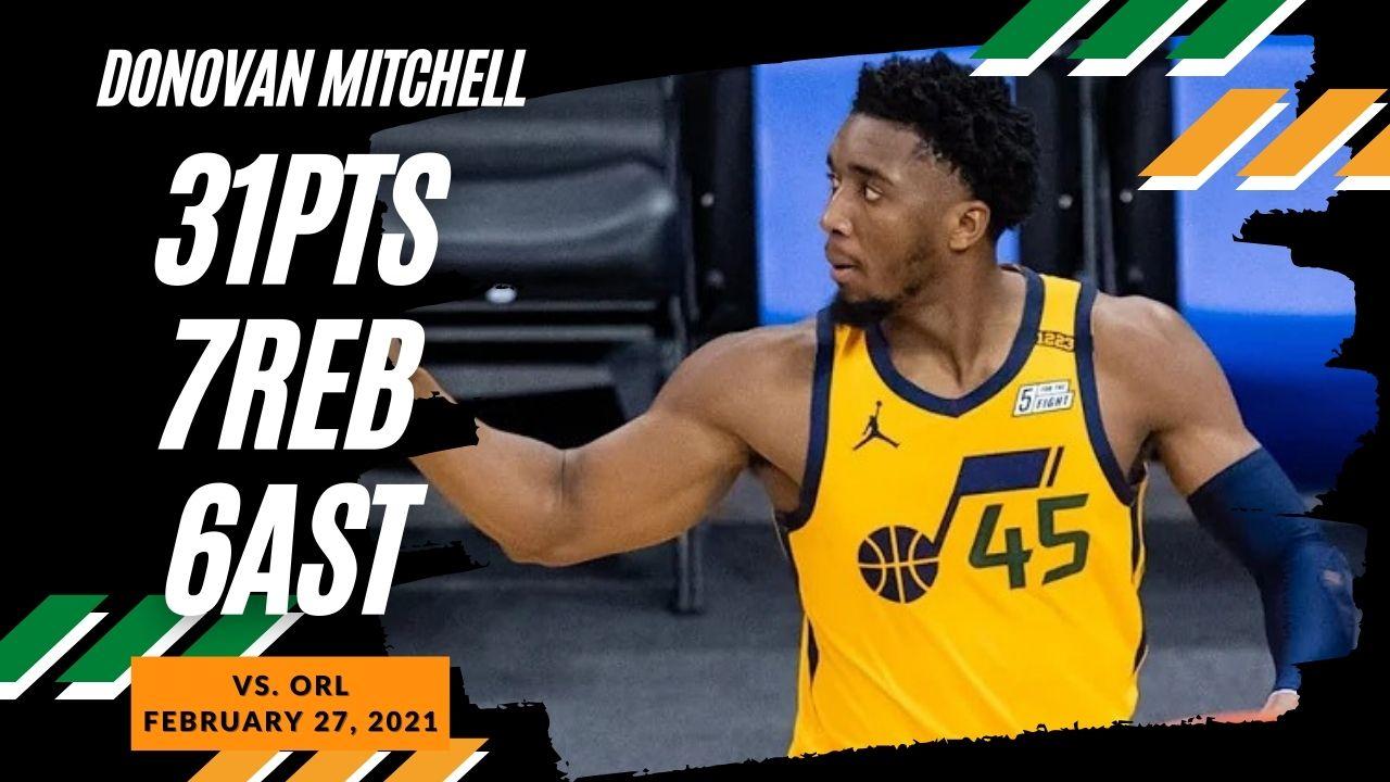 Donovan Mitchell 31pts 4reb 6ast vs ORL | February 27, 2021 | 2020-21 NBA Season