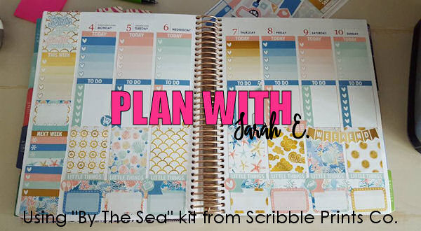"Plan With Sarah E. | Using ""By The Sea"" kit from Scribble Prints Co. #planner #erincondren #planwithme"