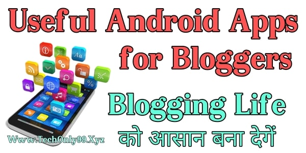 15+ Best Useful Android App's for Bloggers to Make Blogging Easier in Hindi 2021